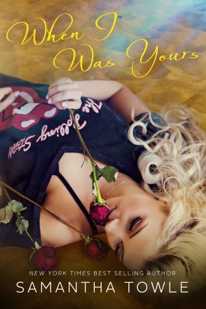 Cover Reveal * When I Was Yours by Samantha Towle