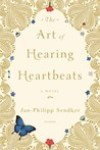 *Have You Heard? * Audiobooks For Your Listening Pleasure* The Art of Hearing Heartbeats by Jan-Philipp Sendker