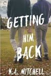 Getting Him Back by K.A. Mitchell