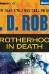 *Have You Heard? * Audiobooks For Your Listening Pleasure* Brotherhood in Death by J.D. Robb