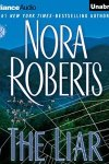 *Have You Heard? * Audio Books For Your Listening Pleasure* The Liar by Nora Roberts