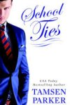 School Ties by Tamsen Parker * New Release * Book Review