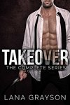 Takeover The Complete Series by Lana Grayson
