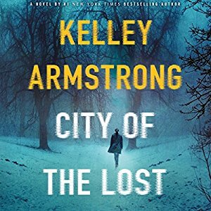 *Have You Heard? * Audiobooks For Your Listening Pleasure* City of the Lost by Kelley Armstrong