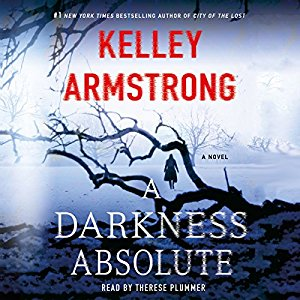 * Have You Heard? * Audiobooks For Your Listening Pleasure * A Darkness Absolute by Kelley Armstrong