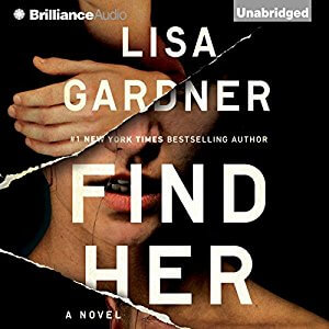 *Have You Heard? * Audiobooks For Your Listening Pleasure* Find Her by Lisa Gardner