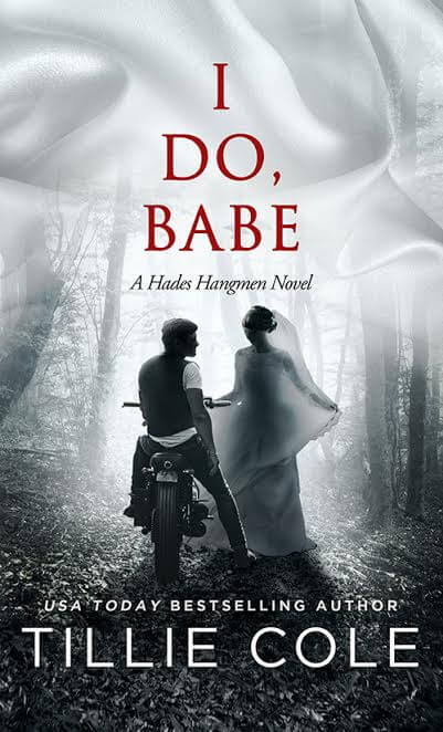 * Release Day Blitz * I Do, Babe ( Hades Hangmen novella, book 5.5) by Tillie Cole * Excerpt &  Buy Links *