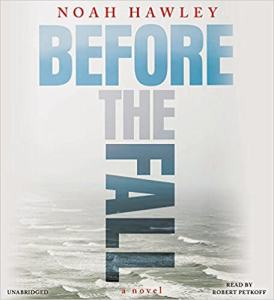 *Have You Heard? * Audiobooks For Your Listening Pleasure* Before the Fall By Noah Hawley