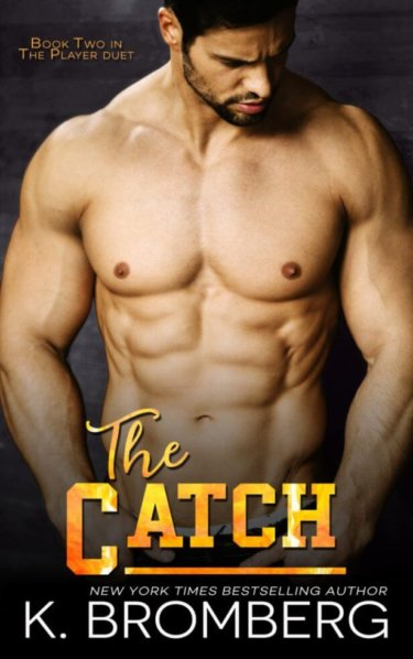 * New Release * The Catch (The Player Duet Book 2) by K. Bromberg * Blog Tour * Book Review *