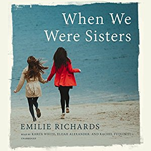 *Have You Heard? * Audiobooks For Your Listening Pleasure* When We Were Sisters by Emilie Richards