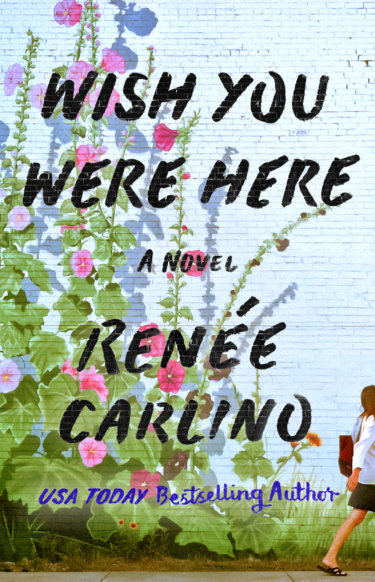 Wish You Were Here by Renee Carlino * New Release * Review * Excerpt