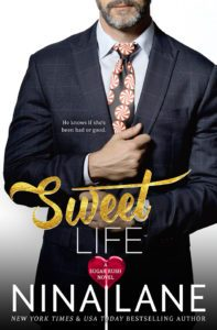 * Sweet Life (a Sugar Rush novel, book 5) by Nina Lane * Blog Tour * Book Review * Excerpt *