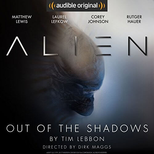 🎧Have You Heard?🎧Audiobooks for Your Listening Pleasure🎧Alien: Out of the Shadows by Tim Lebbon & Dirk Maggs🎧Narrated by Rutger Hauer, Corey Johnson, Matthew Lewis, Kathryn Drysdale, Laurel Lefkow, Andrea Deck, & Mac McDonald🎧