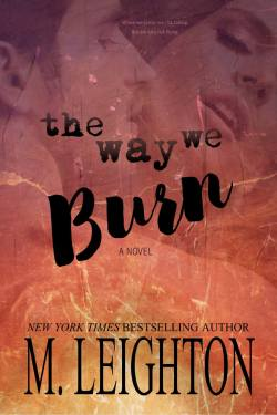Release Week * The Way We Burn by Michelle Leighton * 5 Star Book Review *