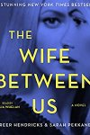 🎧Have You Heard?🎧Audiobooks For Your Listening Pleasure🎧The Wife Between Us by Greer Hendricks & Sarah Pekkanen🎧Narrated by Julia Whelan🎧
