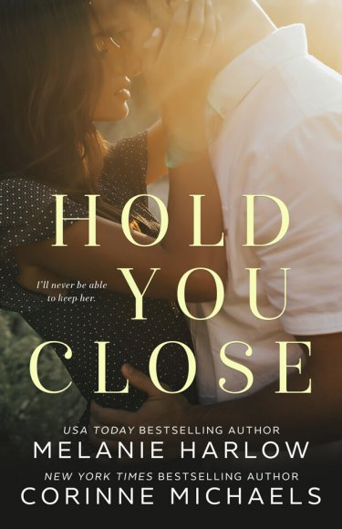COVER REVEAL: Hold You Close by Melanie Harlow and Corinne Michaels