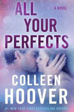 Release Day * All Your Perfects by Colleen Hoover * 5+ Star Review * Blog Tour