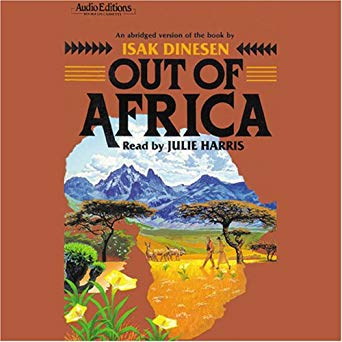 🎧Have You Heard?🎧Audiobooks For Your Listening Pleasure🎧Out of Africa by Isak Dinesen🎧Narrated by Julie Harris🎧