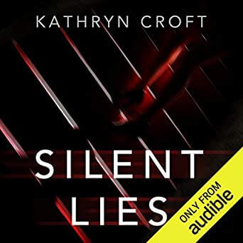 🎧Have You Heard?🎧Audiobooks for Your Listening Pleasure🎧Silent Lies by Kathryn Croft🎧Narrated by Antonia Beamish and Rosie Jones🎧