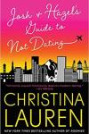 Josh and Hazel's Guide to Not Dating by Christina Lauren * Release Day * Blog Tour * Book Review