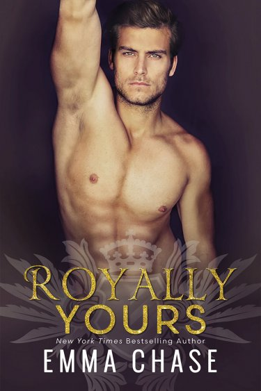 Royally Yours by Emma Chase * Release Day Blitz * Must Read!