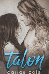 Talon ~ Ashes & Embers #4 by Carian Cole