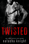 Cover Reveal * Twisted by Natasha Knight * Coming February 19th