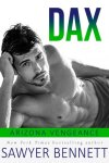 DAX by Sawyer Bennett * An Arizona Vengeance Novel * New Release * Review