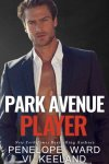 Release Blitz * Park Avenue Player by Vi Keeland and Penelope Ward * Now Live!
