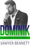 Dominik by Sawyer Bennett * Release Day * Book Review * GIVEAWAY!!!