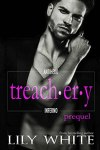 Release Week * Treachery Prequel (Antihero Inferno book .5) by Lily White * Book Review * Available Now