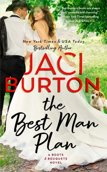 The Best Man Plan (Boots and Bouquets, #1) by Jaci Burton