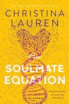 Release Day Blitz 💥 The Soulmate Equation by Christina Lauren 💥 Blog Tour 💥 Book Review 💥