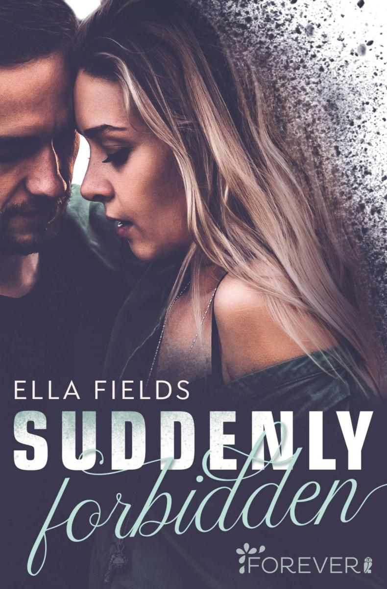 [Ausgelesen] Ella Fields: Suddenly Forbidden