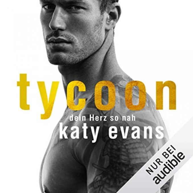 Cover: Tycoon - Dein Herz so nah (Katy Evans) | Hörbuch