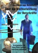 Helmholtz: Die Wechselwirkung der Naturkräfte