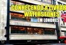 Conhecendo a Livraria Waterstones em Londres
