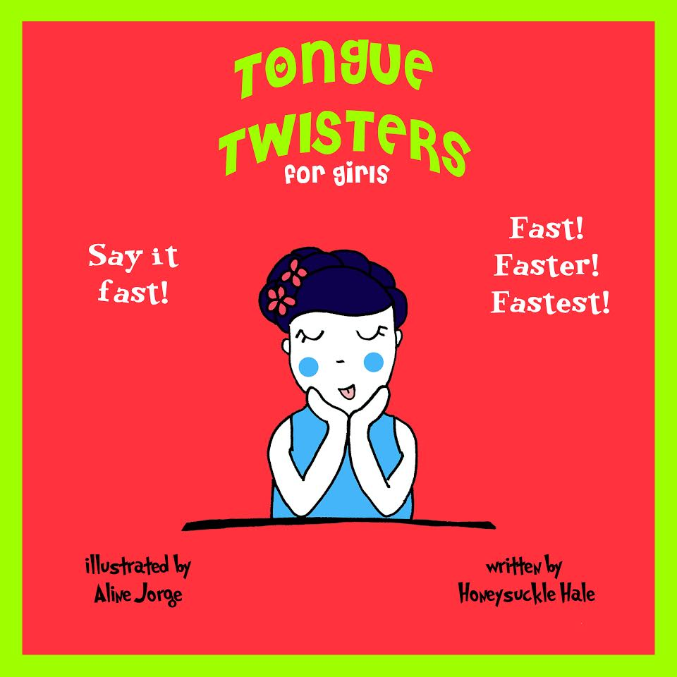 Tongue Twisters for Girls by Honeysuckle Hale