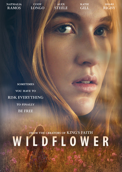 DVD Review: Wildflower; starring Nathalia Ramo, Cody Longo and more