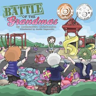 Battle of the Grandmas by Anthonette Klinkerman