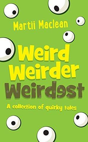 Weird, Weirder, Weirdest