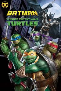 "Poster for the movie ""Batman vs. Teenage Mutant Ninja Turtles"""