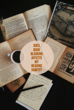 Book Blogging : How Has it Changed My Reading Habits?