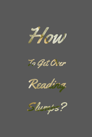 Up Close and Personal : How Do I Get Through Reading Slumps?