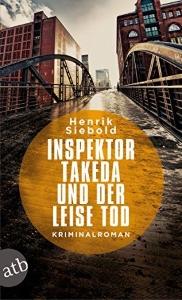 Henrik Siebold. Inspektor Takeda und der leise Tod – 2 (2017)