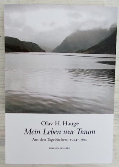 Olav H. Hauge: Mein Leben war Traum