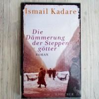 Ismail Kadare: Die Dämmerung der Steppengötter S. Fischer Verlag