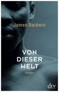 James Baldwin Von dieser Welt