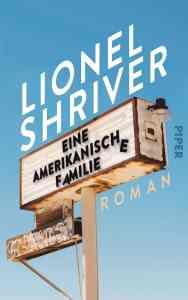 Lionel Shriver - Eine amerikanische Familie