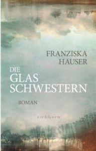 Franziska Hauser - Die Glasschwestern